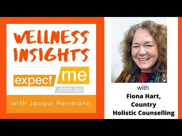 Wellness Insights, with Fiona Hart, Country Holistic Counselling, Naradhan