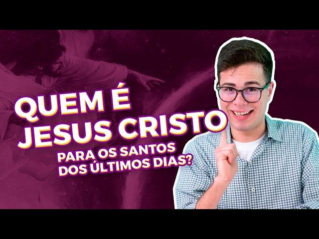 Quem é Jesus Cristo para os membros de A Igreja de Cristo dos Santos dos Últimos Dias? | Papo de Fé