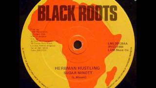SUGAR MINOTT - Herbman hustling / Version  (Black Roots)  12""