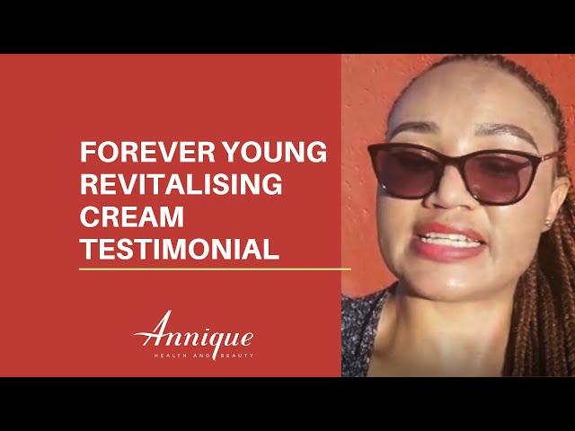 Forever Young Revitalising Cream Testimonial | Selma Mingelius