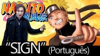 "Naruto Shippuden abertura 6 ""Sign"" Português Brasil (Dublado por The Kira Justice)"