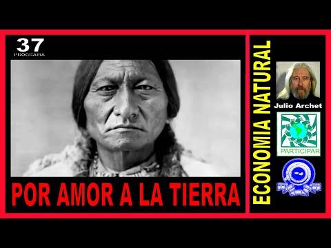POR AMOR A LA TIERRA * ECONOMÍA NATURAL - JULIO ARCHET