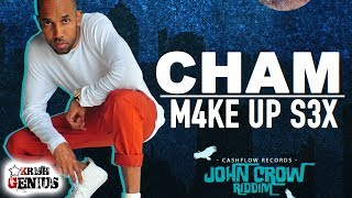 Cham - Make Up Sex (Clean) John Crow Riddim - August 2018