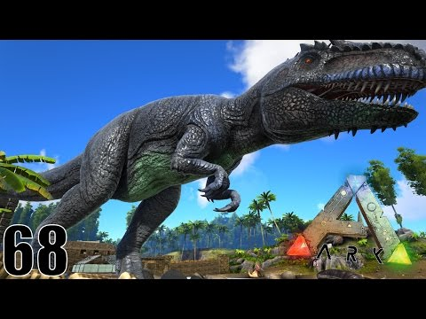LA CAPTURE DU GIGANOTOSAURUS ! | ARK: Survival Evolved ! #Ep68