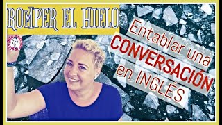 FRASES para entablar una CONVERSACIÓN en INGLÉS 🧊🔨 (Romper el hielo)