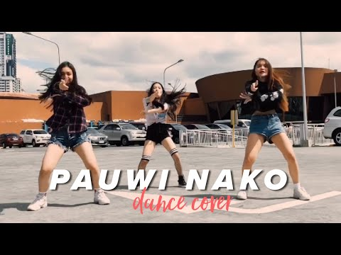 PAUWI NAKO DANCE COVER