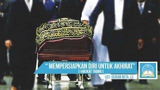 Mempersiapkan Diri Untuk Akhirat ᴴᴰ | Ust. Oemar Mita. Lc ( Spesial Ramadan )