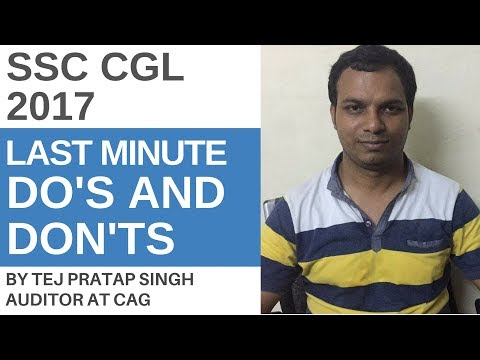 SSC CGL 2017 Last Minute Do's and Don'ts By Auditor at CAG Tej Pratap Singh
