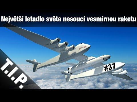 TIP#37 Největší letadlo světa nesoucí vesmírnou raketu