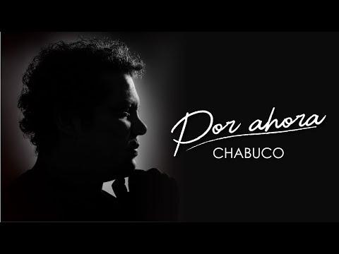 Chabuco - Por Ahora (Video Oficial)