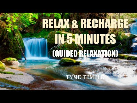 Relax and Recharge in 5 minutes(Guided relaxation)