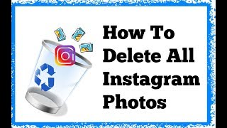 [EASY GUIDE] How to Delete All Instagram Photos Quickly 📷