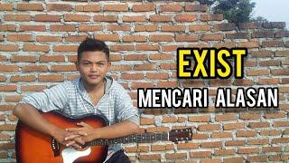 EXIST - MENCARI ALASAN | cover Arya saputra