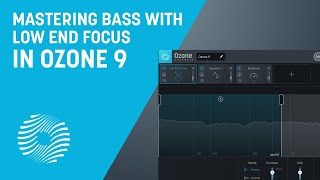 Mastering Bass with Low End Focus | iZotope Ozone