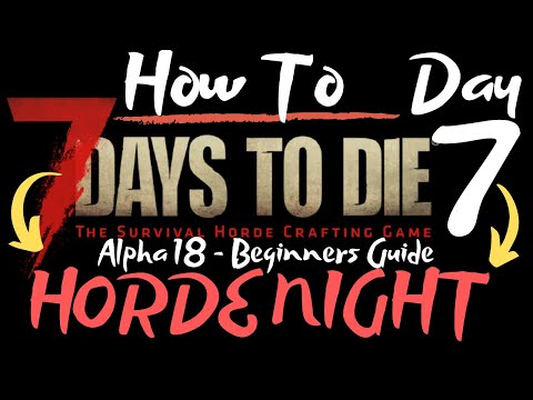 7-days-to-die---beginners-guide---horde-night!---how-to---surviving-the-first-7-days/nights