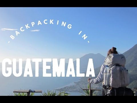 TRAVEL VIDEO | BACKPACKING IN GUATEMALA