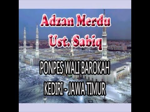 Adzan Merdu Sedih Ustadz Sabiq (Alm) Ponpes Wali Barokah LDII Kediri Versi 1