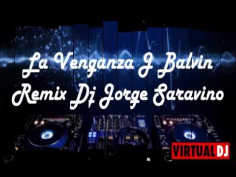 La Venganza J Balvin (Remix Dj Jorge Saravino)