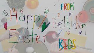 Happy Easter From Bethlehem Kids