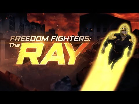 Freedom Fighters: The Ray – Comic-Con 2017 Sneak Peek