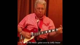 Fly Me To The Moon (Bart Howard) guitar cove by Johny Damar