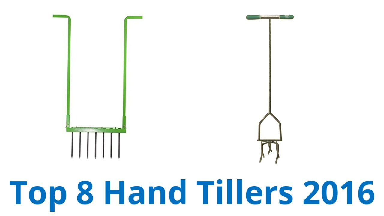 8 Best Hand Tillers 2016 YouTube