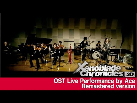 Xenoblade Chronicles OST Live by ACE (Remaster version)