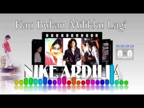 Nike Ardilla - Kau Bukan Milikku Lagi