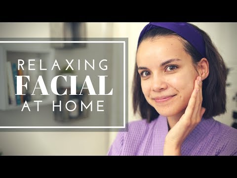 My AtHome Facial Routine for Relaxing