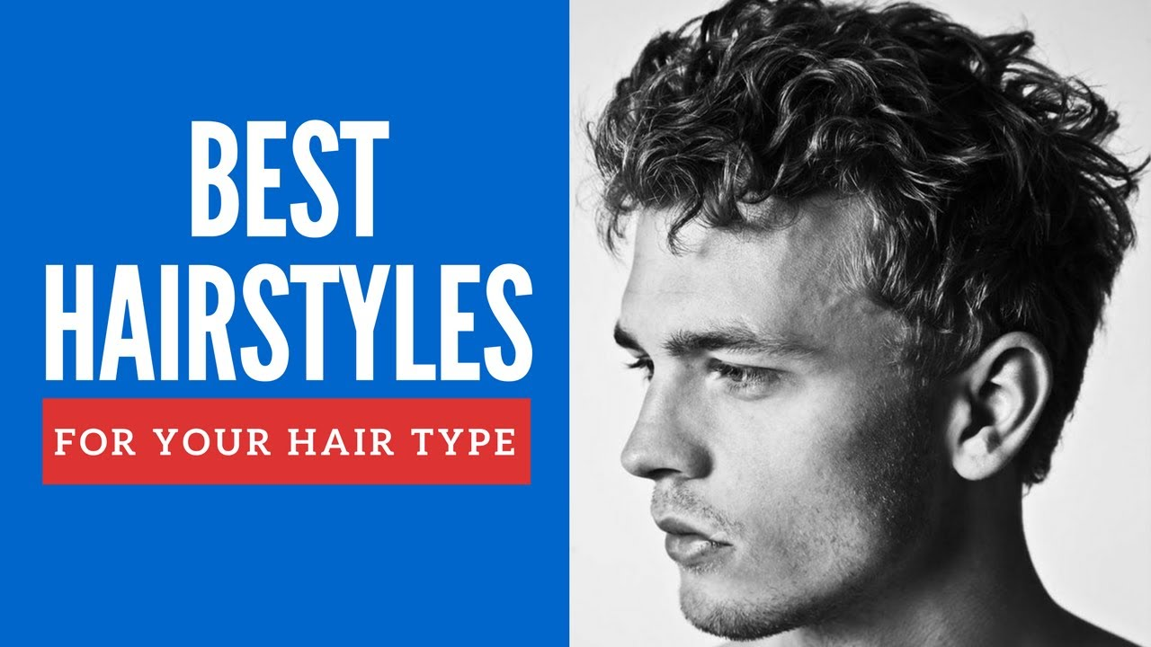 best hairstyles for your hair type men - man's haircuts