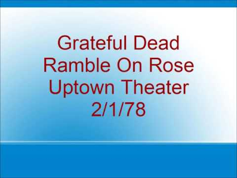 Grateful Dead  - Ramble On Rose - Uptown Theater  - 2/1/78