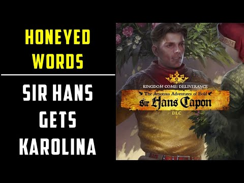 How to make Sir Hans get Karolina | Sir Hans Capon DLC Good Ending | kingdom come deliverance |