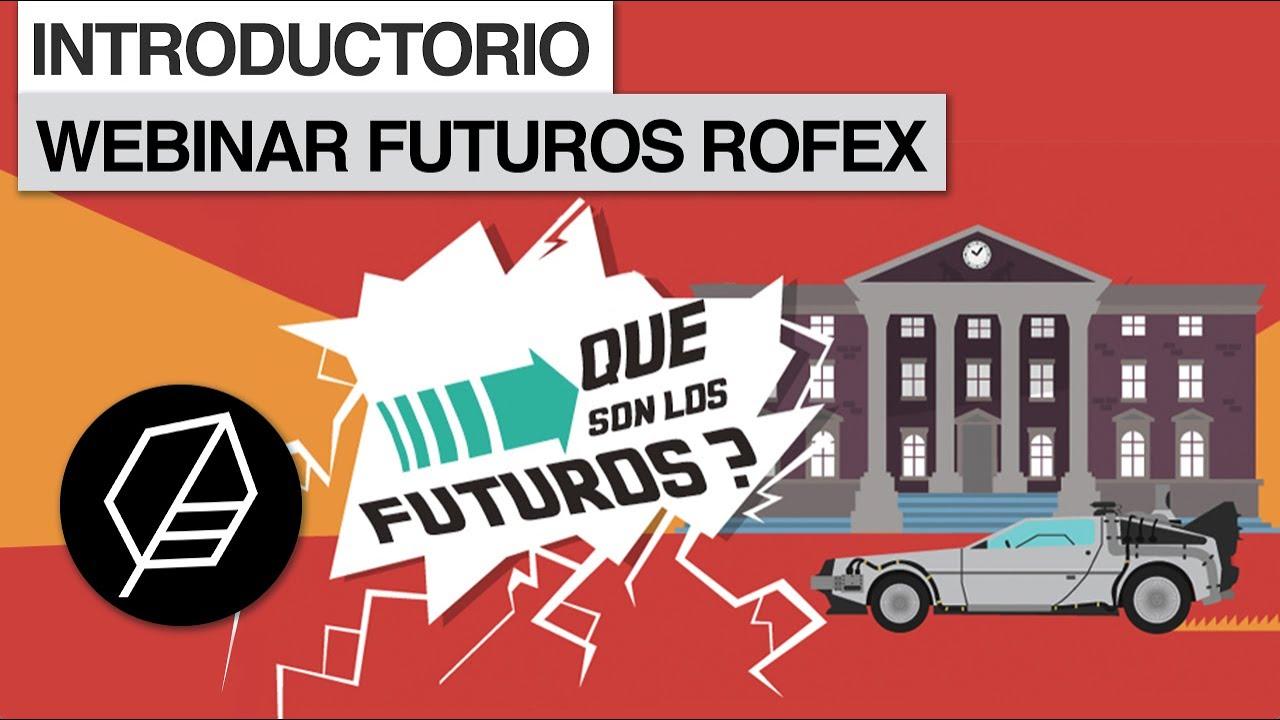 Introducción a Futuros Rofex Webinar | Tio Mercado