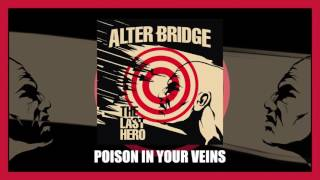 Alter Bridge - Poison In Your Veins   The Last Hero out October 7th!