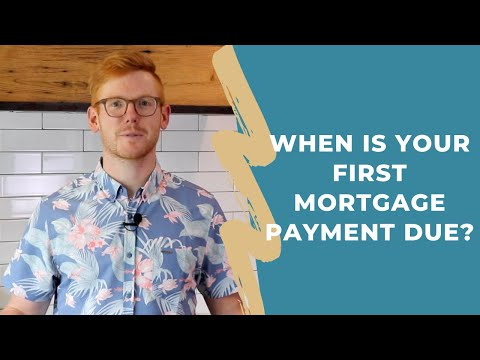 When Is Your First Mortgage Payment Due?