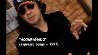 """Acompañado - Juanse (del álbum """"Expresso Bongo"""" )"""