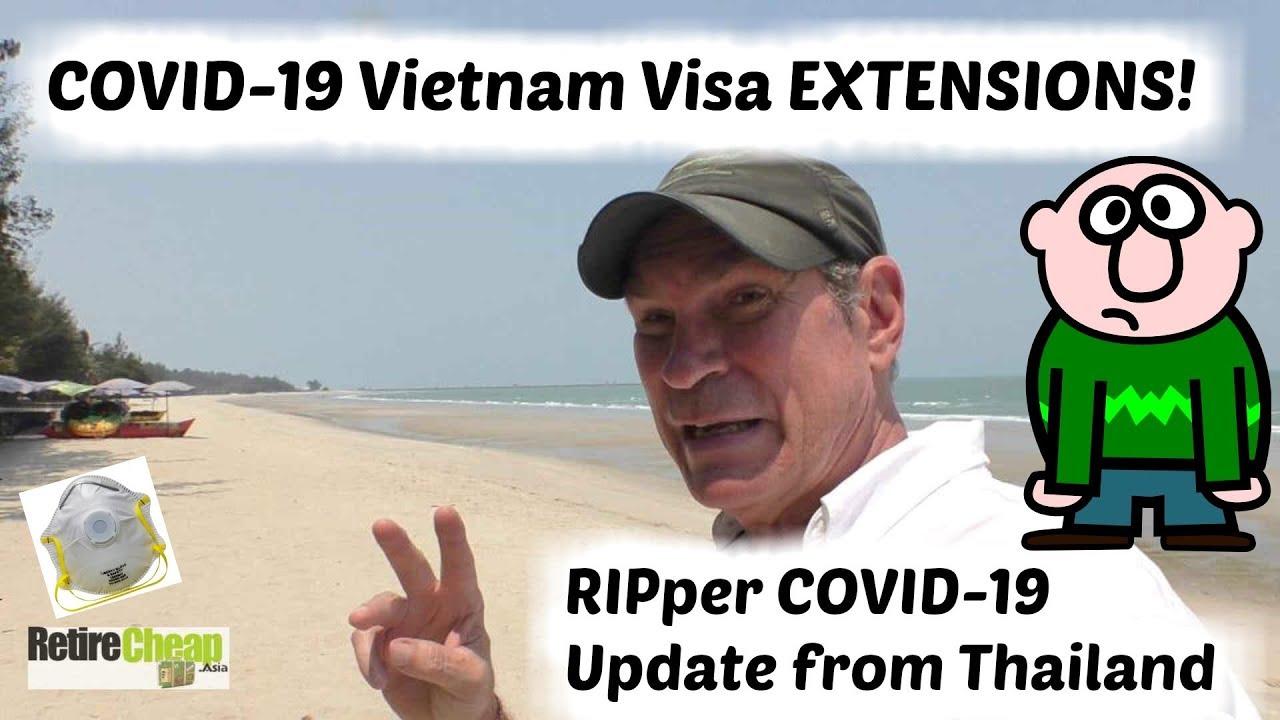 COVID-19 Vietnam Visa Extensions & RIPper Thailand Update