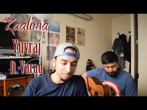 Zaalima - Raees | Acoustic Jam | Yuvraj | Varad Mehta