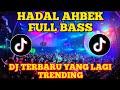 Dj Hadal Ahbek Terbaru Yang Lagi Virall Di Tik Tok Slow Full Bass  Mp3 - Mp4 Download