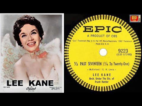 LEE KANE - Half Past Seventeen (Quarter To Twenty-One) / Need You (1957)