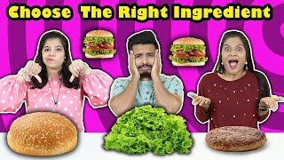 Choose The Right Ingredients Food Challenge | Food Challenge India | Hungry Birds