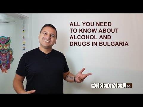ALCOHOL AND DRUGS IN BULGARIA, WHAT YOU NEED TO KNOW