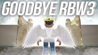 DIRE AU REVOIR À RB WORLD 3 (FR) (ET ROBLOX..?)