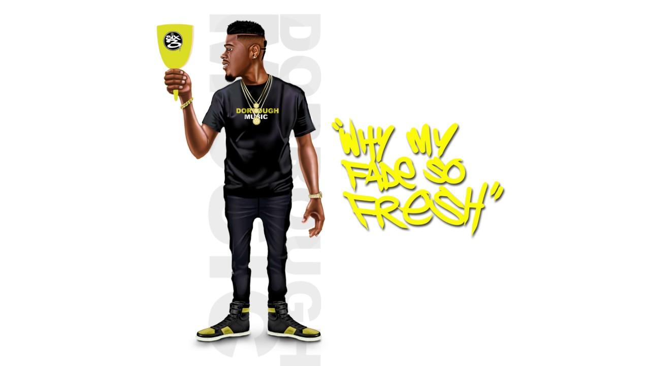 3bfa20882 Dorrough Music - Why My Fade So Fresh ft Mo3