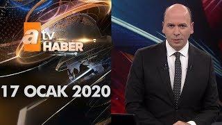 Atv Ana Haber | 17 Ocak 2020