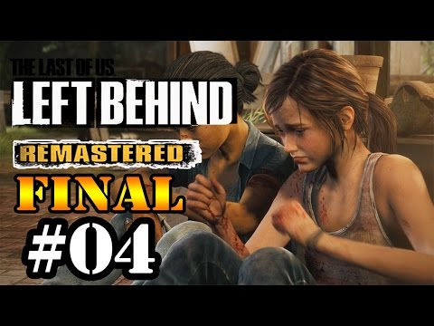DLC Left Behind - The Last of Us Remastered [PS4] - Parte 4 [FINAL]