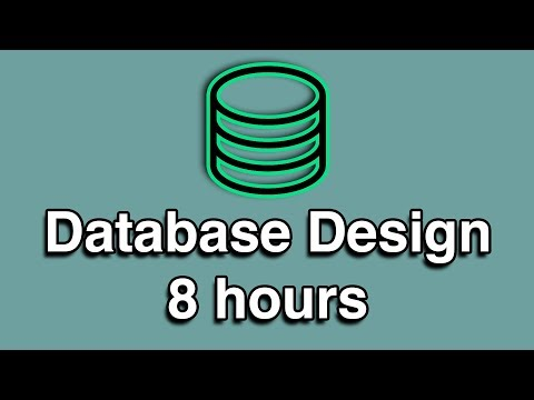 Database Design All In One Tutorial (8 HOURS!)
