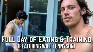 Full Day of Eating & Training (featuring Will Tenny)