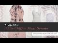 7 Beautiful White Chiffon Maxi Dresses Amazon Maxi Style Collection 2017