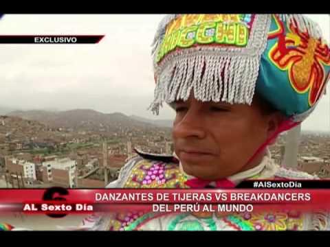 Del Perú Para El Mundo: El Duelo Entre Danzantes De Tijera Y Breakdancers (1/3)